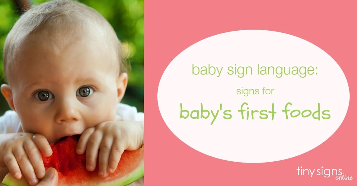 Signs for Baby's First Foods