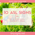 Learn 10 ASL signs for Easter