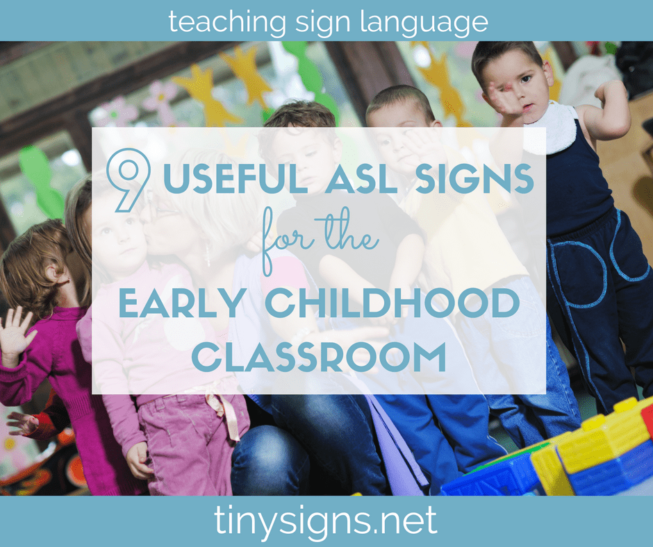9 Useful ASL Signs for the Early Childhood Classroom