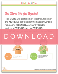 How to sign The More We Get Together in American Sign Language with video instructions and free printable